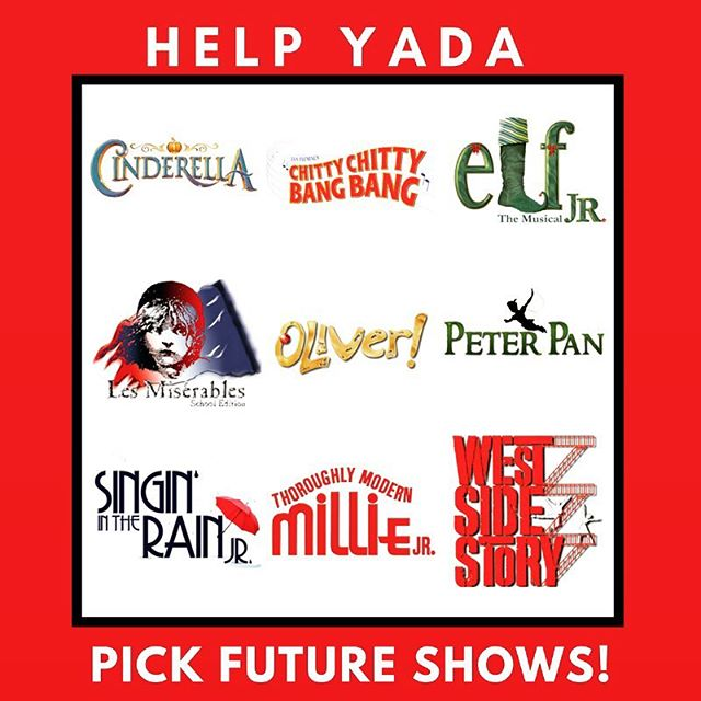 YADA wants to hear from you! Let us know which of these shows you think YADA should do in the future!  List the ones you love and if it's not shown in the picture, feel free to add your own!  Sorry folks, Hamilton, Matilda and Wicked will have to wait until they become available!