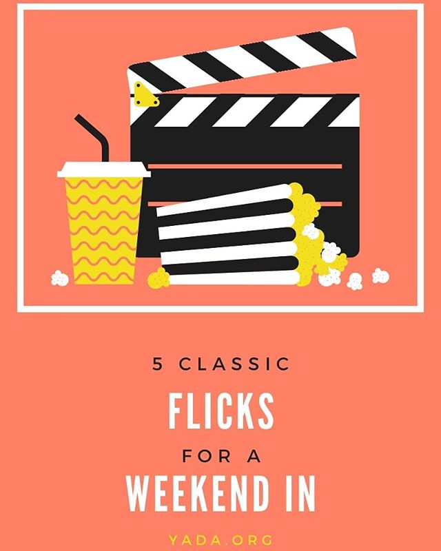 Just In The Time For The Weekend Our List Of 5 Classic Movies For A